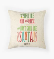 Buddy the Elf - You Don't Smell Like Santa! Throw Pillow
