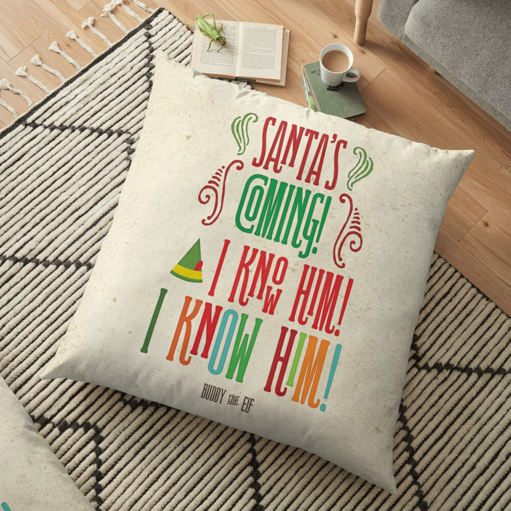 Buddy the Elf! Santa's Coming! I know him!  Floor Pillow