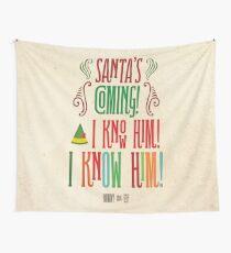 Buddy der Elf! Der Weihnachtsmann kommt! Ich kenne ihn! Wandbehang