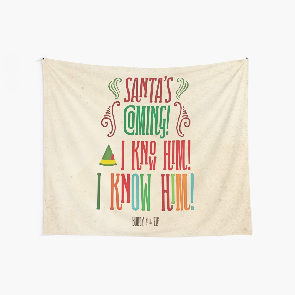 Buddy the Elf! Santa's Coming! I know him!  Wall Tapestry