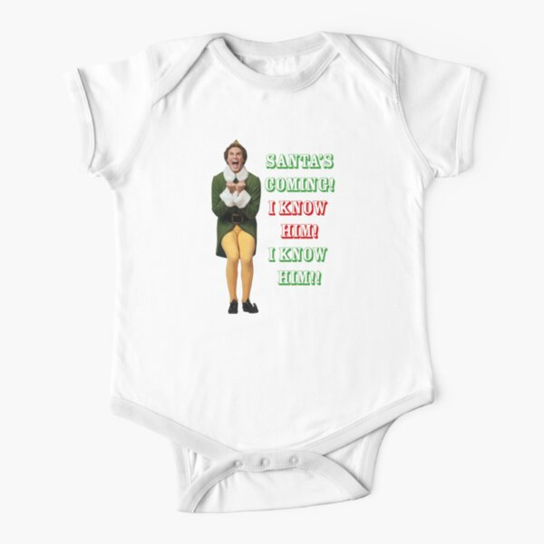 SANTA'S COMING! OMG! I KNOW HIM! Elf Movie Buddy/Will Ferrell Short Sleeve Baby One-Piece