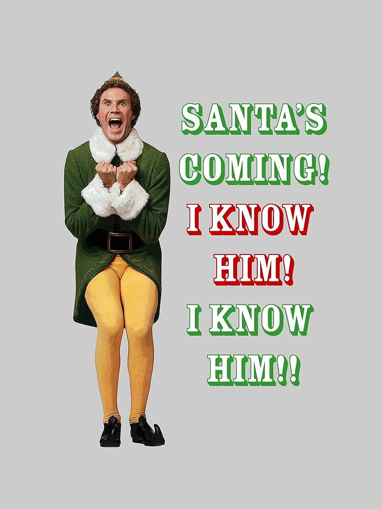 SANTA'S COMING! OMG! I KNOW HIM! Elf Movie Buddy/Will Ferrell by starkle