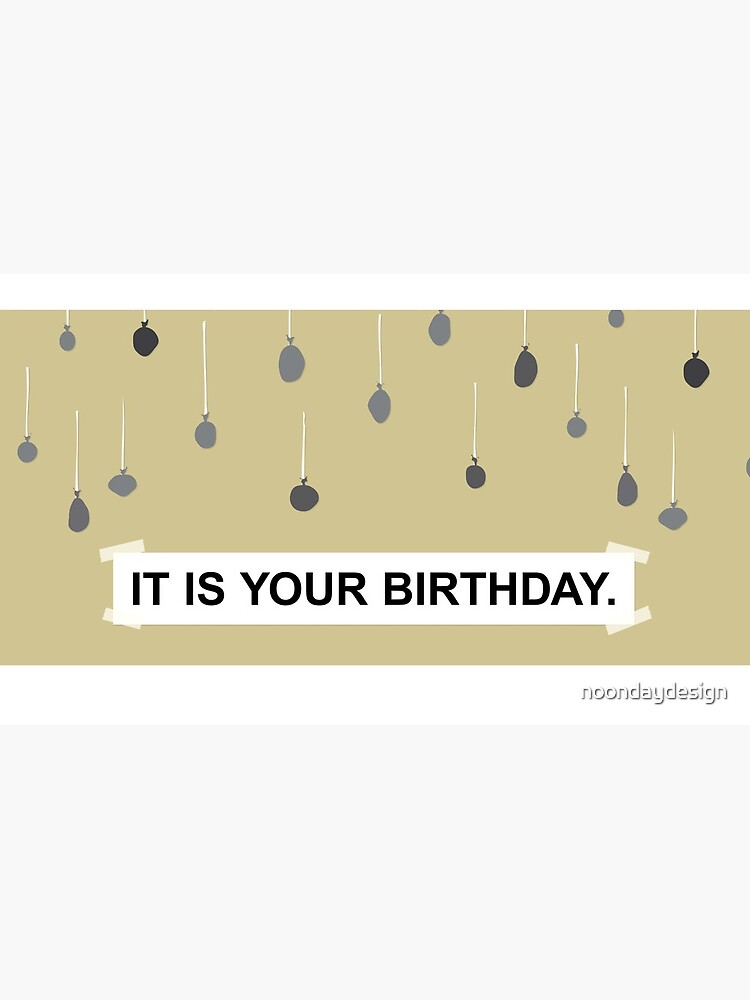 The Office - It Is Your Birthday. by noondaydesign