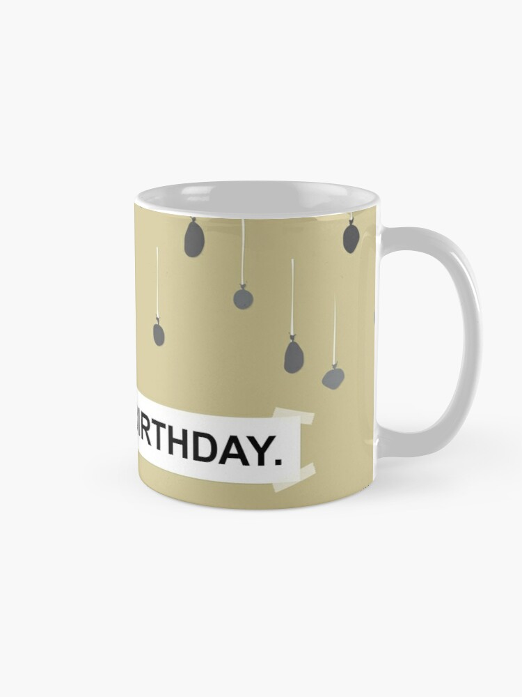 Alternate view of The Office - It Is Your Birthday. Mug