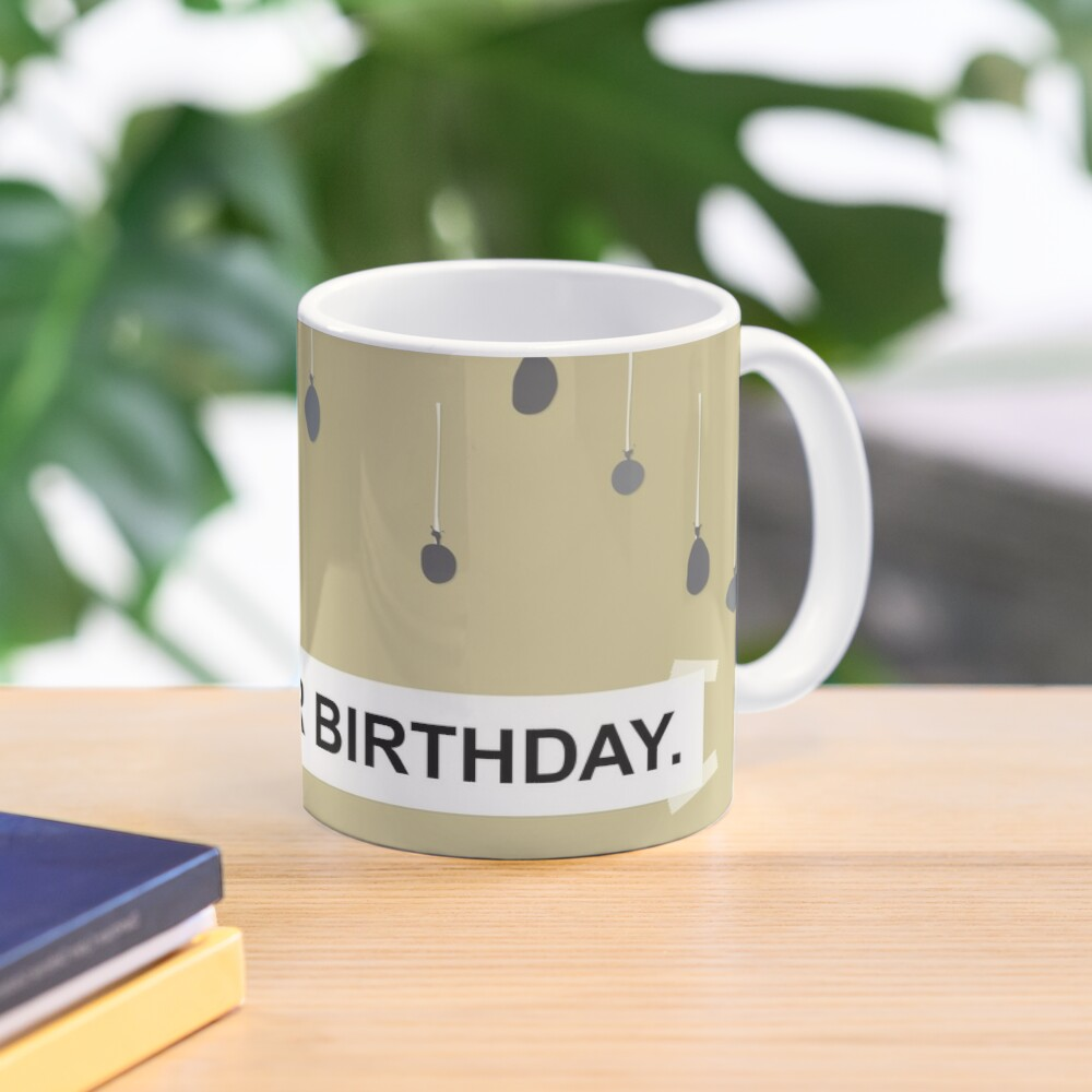 The Office - It Is Your Birthday. Mug