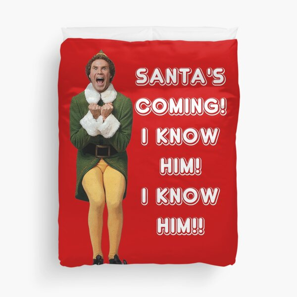 SANTA'S COMING! I KNOW HIM! Elf The Movie Will Ferrell Buddy Christmas Duvet Cover