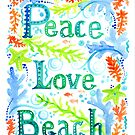 Peace, Love, Beach by ChubbyMermaid