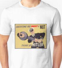 Bust a Nut, Think of Hitler Unisex T-Shirt