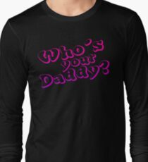 Who's yout Daddy? T-Shirt