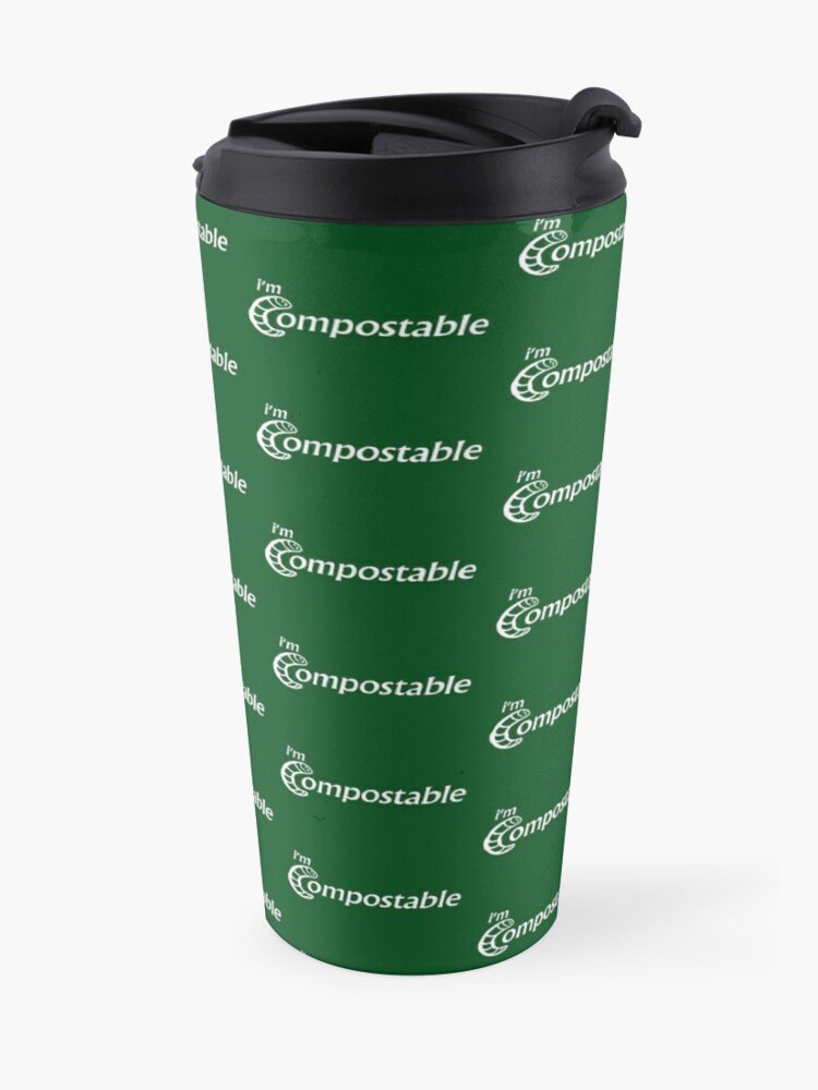Alternate view of I'm Compostable - Earth Day, Garden Lover, Crazy Plant Lady, Plant Mom, Nature Lover, and Gardening Gift Travel Mug
