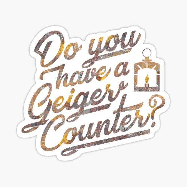 Do You Have a Geiger Counter? Sticker