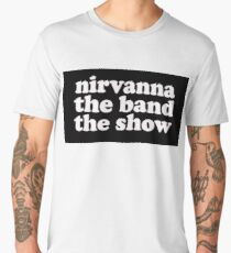 nirvanna the band the show Men's Premium T-Shirt