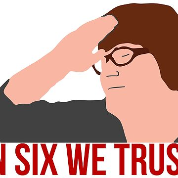 in six we trust by RichieEpicness
