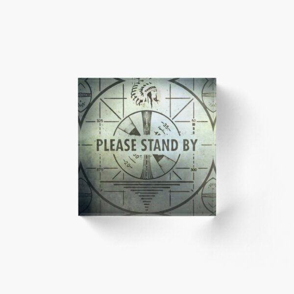 Please Stand By Acrylic Block