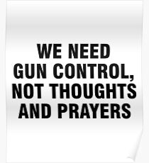 We need gun control, not thoughts and prayers Poster