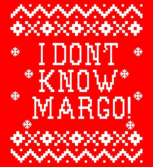"""Christmas Vacation Santa Quote: I Don't Know Margo!"""" Posters"""