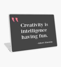 Quote - Creativity is intelligence having fun Laptop Skin