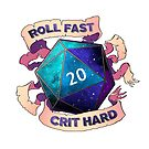 Roll Fast Crit Hard by chaoslindsay
