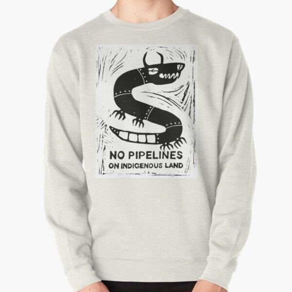 No Pipelines! Indigenous People  Pullover Sweatshirt