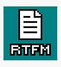 RTFM - READ THE MANUAL Photographic Print