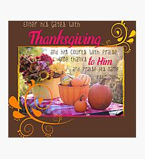 Giving Thanks in Psalms (Thanksgiving Bible Verses) Photographic Print