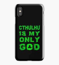 Cthulhu is my only God iPhone Case/Skin