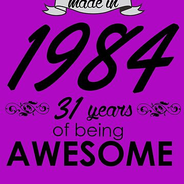 Made in 1984 - 31 years of being Awesome by trendism