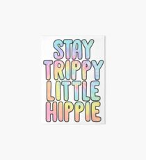 stay trippy little hippie Art Board