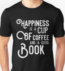 Happiness is a cup of coffee and a good book - reading Unisex T-Shirt