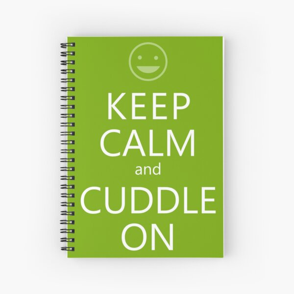 Keep Calm and Cuddle On. Spiral Notebook