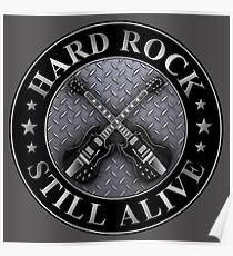 Hard rock still alive Poster