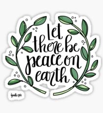 Let there be peace on earth! Sticker