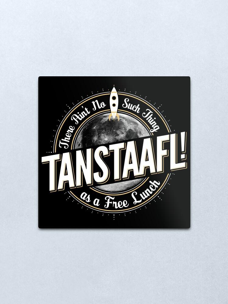 Alternate view of TANSTAAFL! Metal Print