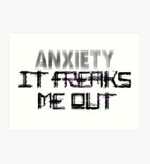 Anxiety Freaks Me Out Art Print