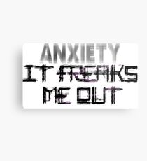 Anxiety Freaks Me Out Metal Print