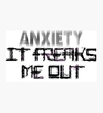 Anxiety Freaks Me Out Photographic Print