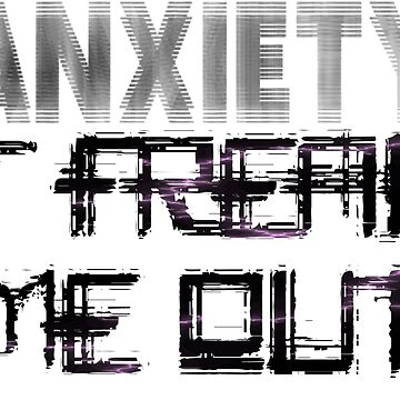 Anxiety Freaks Me Out by ngwoosh
