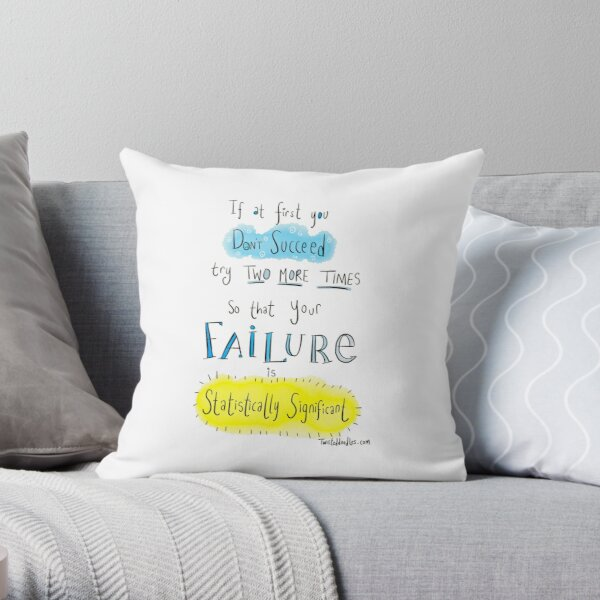 If at first you don't succeed.... THE SCIENCE VERSION. Throw Pillow