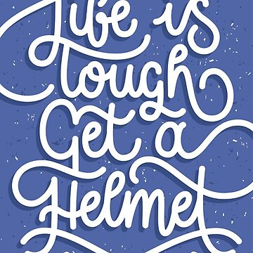 Life Is Tough Lettering by sundrystudio