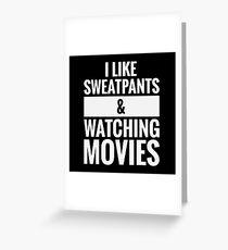 Sweatpants & Movies Greeting Card