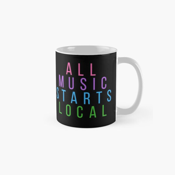 ALL MUSIC STARTS LOCAL Classic Mug
