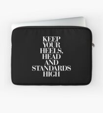 Keep Your Heels, Head and Standards High Laptop Sleeve