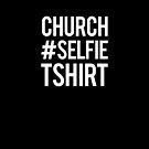 "This Christian design reads ""Church Selfie T-shirt"". by Kelsorian"