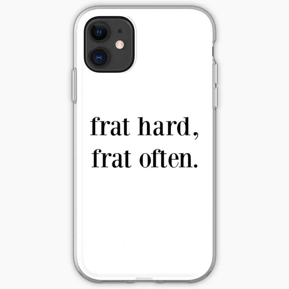 frat hard, frat often. iPhone Case & Cover