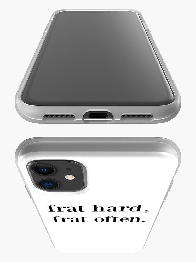 Alternate view of frat hard, frat often. iPhone Case & Cover