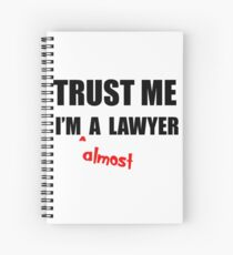 Bar Exam Law Student Gifts - Trust Me I'm Almost a Lawyer Spiral Notebook