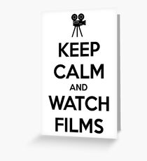 Keep calm and watch films Greeting Card