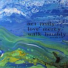 justice.mercy.humility. micah 6:8 by Leanne-dL