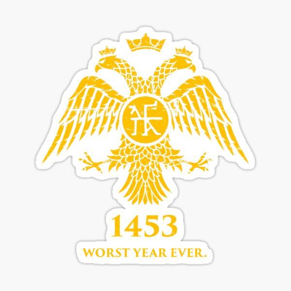 """1453 - Worst Year Ever"" Byzantine Eagle Sticker"