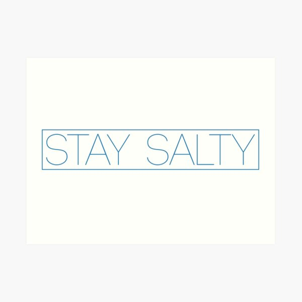 Stay Salty Art Print